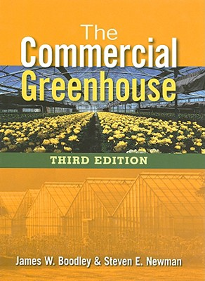 The Commercial Greenhouse By Boodley, James W./ Newman, Steven E.